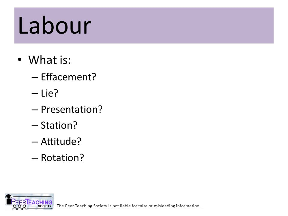 Labour What is: Effacement Lie Presentation Station Attitude