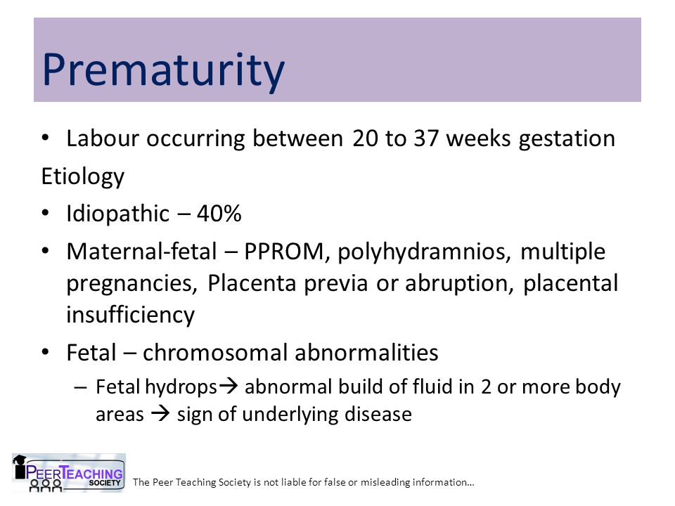 Prematurity Labour occurring between 20 to 37 weeks gestation Etiology