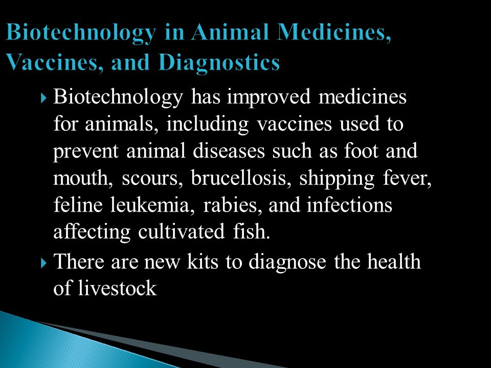 Biotechnology in Animal Medicines, Vaccines, and Diagnostics