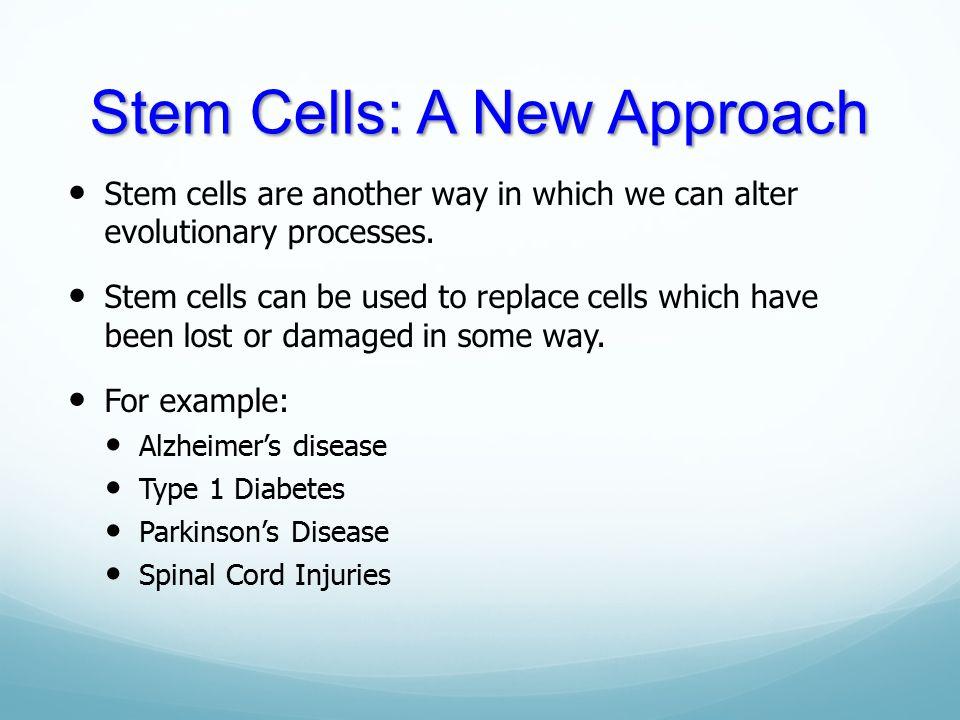 Stem Cells: A New Approach