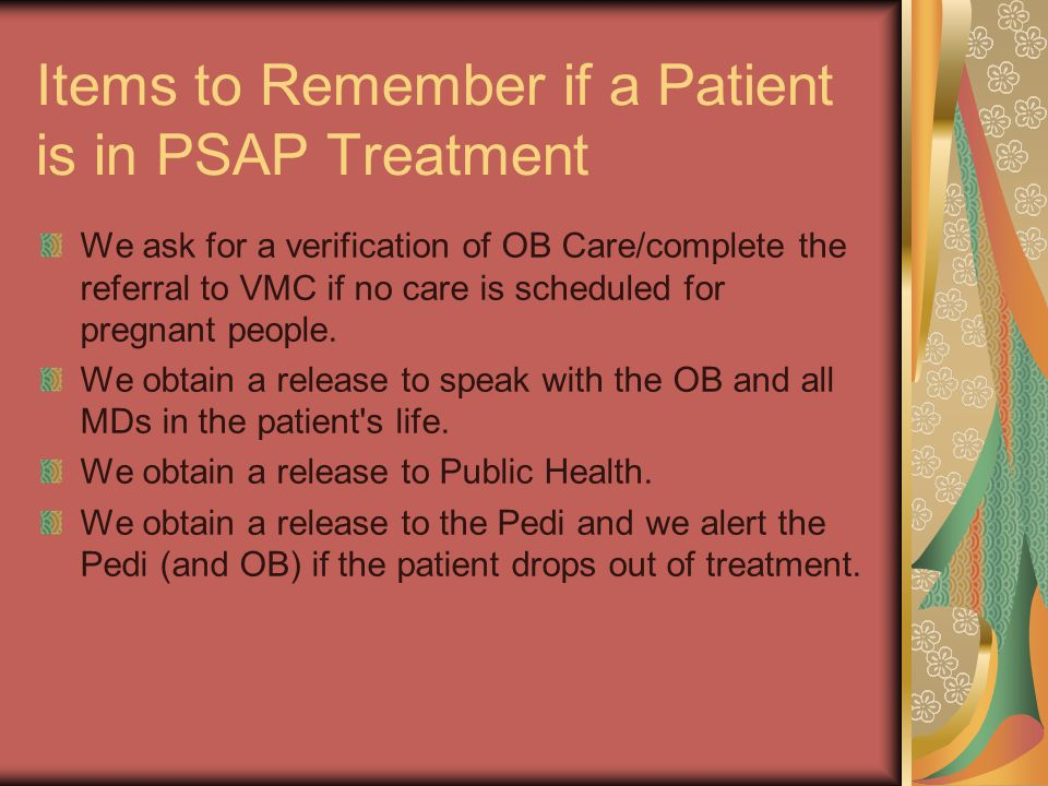Items to Remember if a Patient is in PSAP Treatment