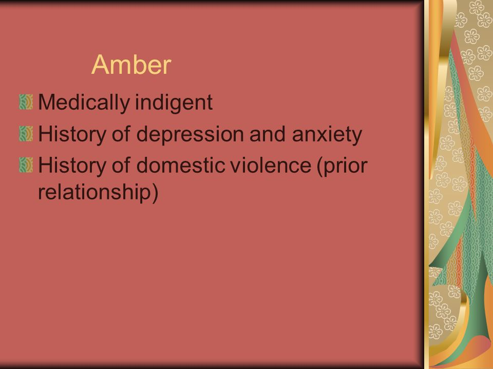 Amber Medically indigent History of depression and anxiety