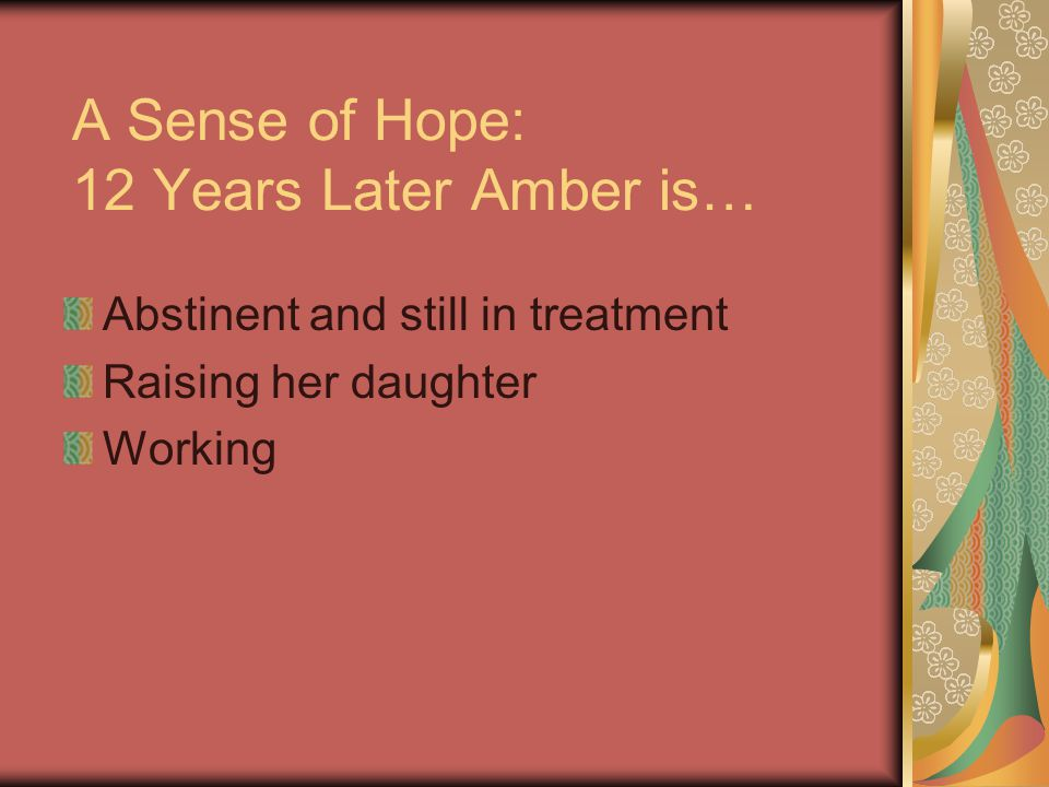 A Sense of Hope: 12 Years Later Amber is…