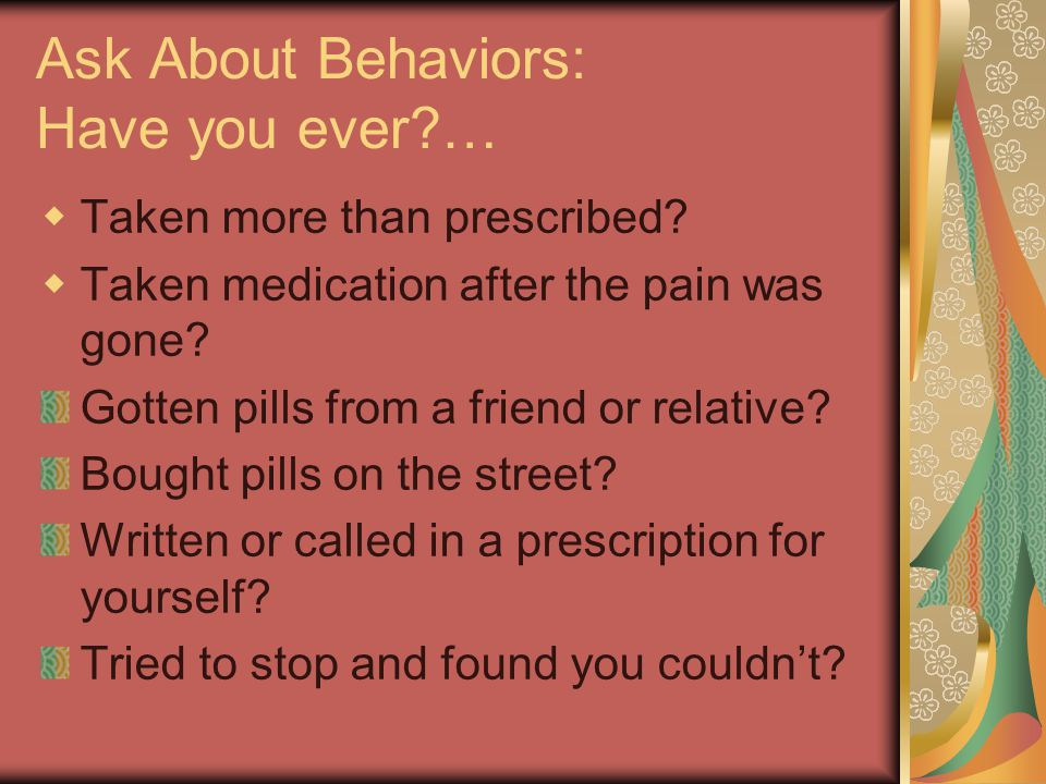 Ask About Behaviors: Have you ever …