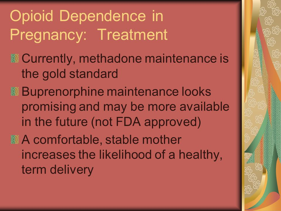Opioid Dependence in Pregnancy: Treatment