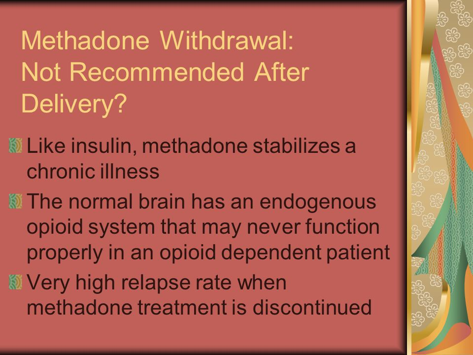 Methadone Withdrawal: Not Recommended After Delivery