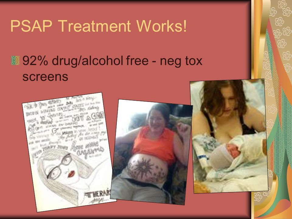 PSAP Treatment Works! 92% drug/alcohol free - neg tox screens