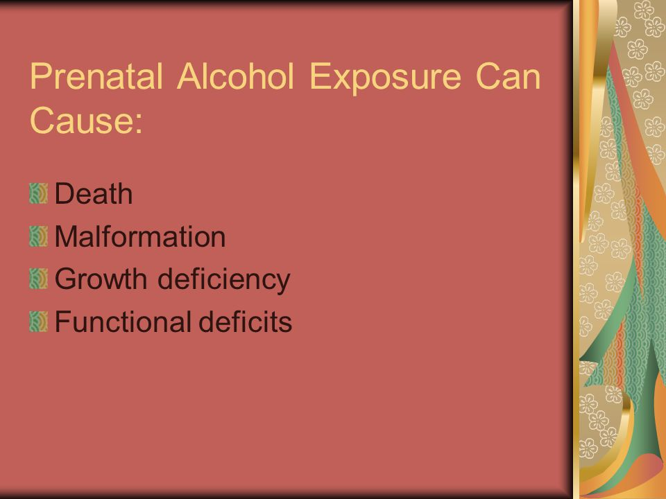 Prenatal Alcohol Exposure Can Cause: