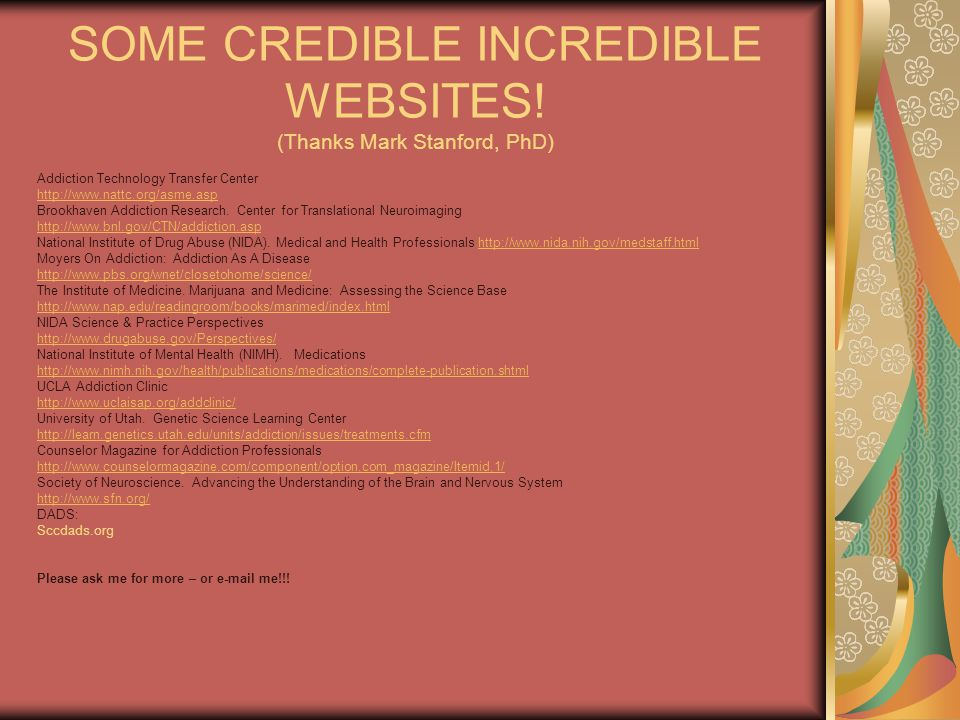 SOME CREDIBLE INCREDIBLE WEBSITES! (Thanks Mark Stanford, PhD)