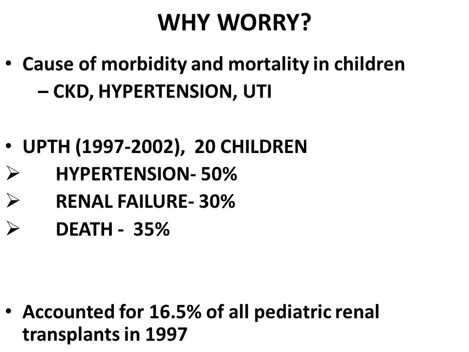 WHY WORRY Cause of morbidity and mortality in children