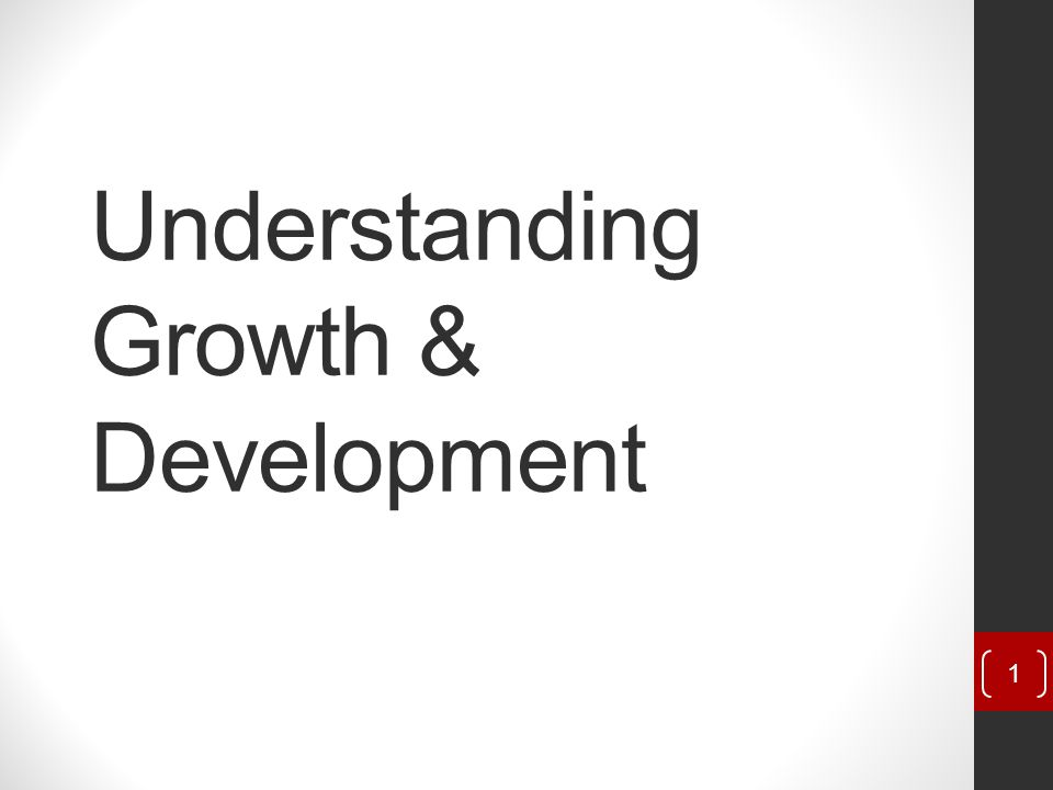 Understanding Growth & Development