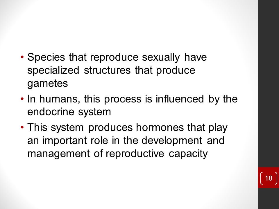 Species that reproduce sexually have specialized structures that produce gametes