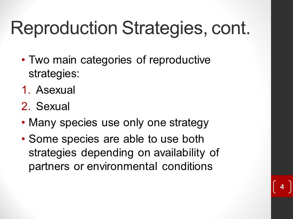 Reproduction Strategies, cont.