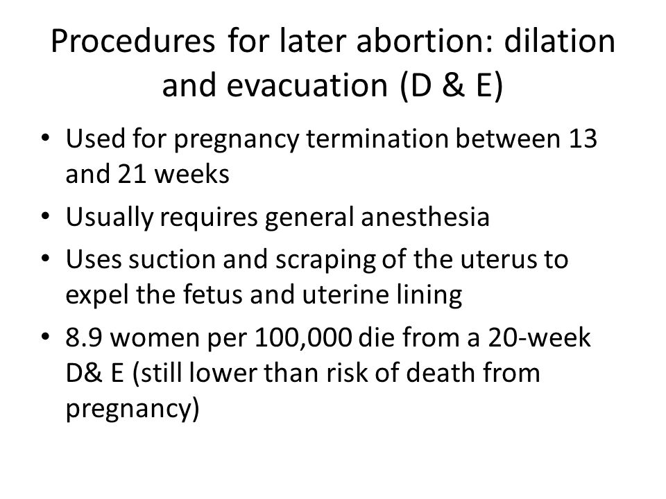 Procedures for later abortion: dilation and evacuation (D & E)