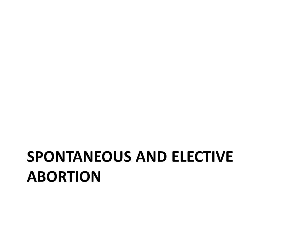 spontaneous and elective abortion