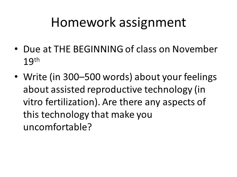 Homework assignment Due at THE BEGINNING of class on November 19th