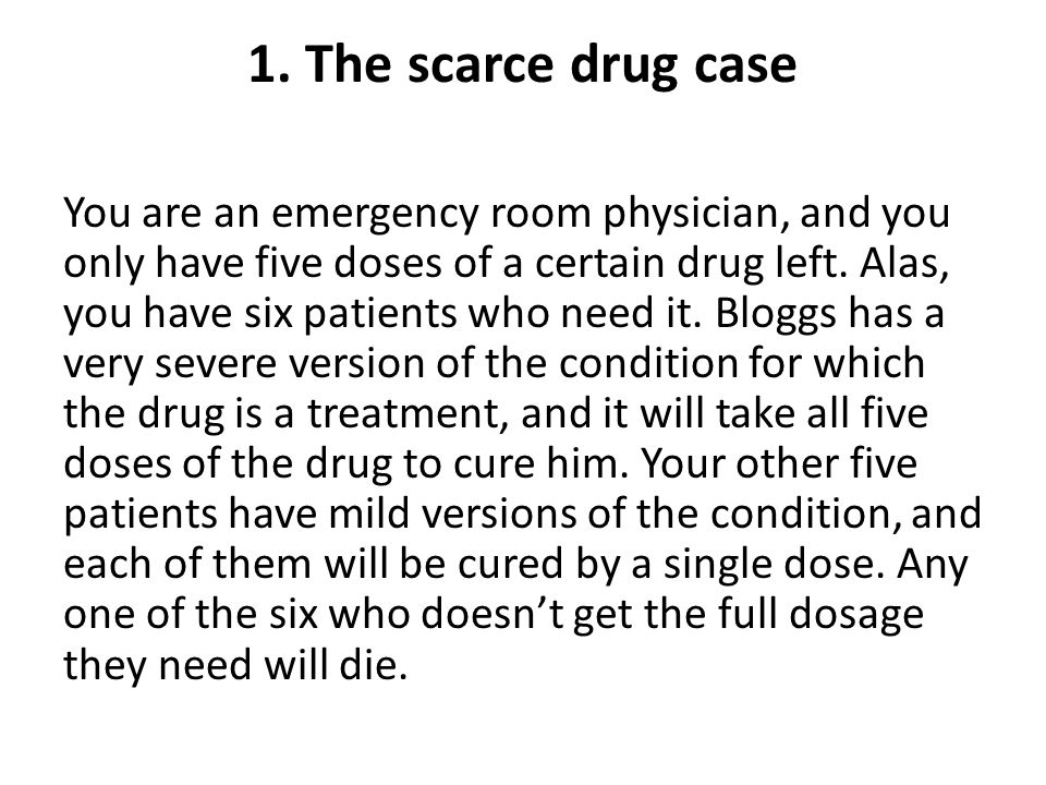 1. The scarce drug case