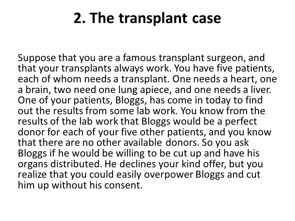 2. The transplant case