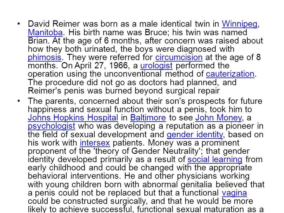 David Reimer was born as a male identical twin in Winnipeg, Manitoba