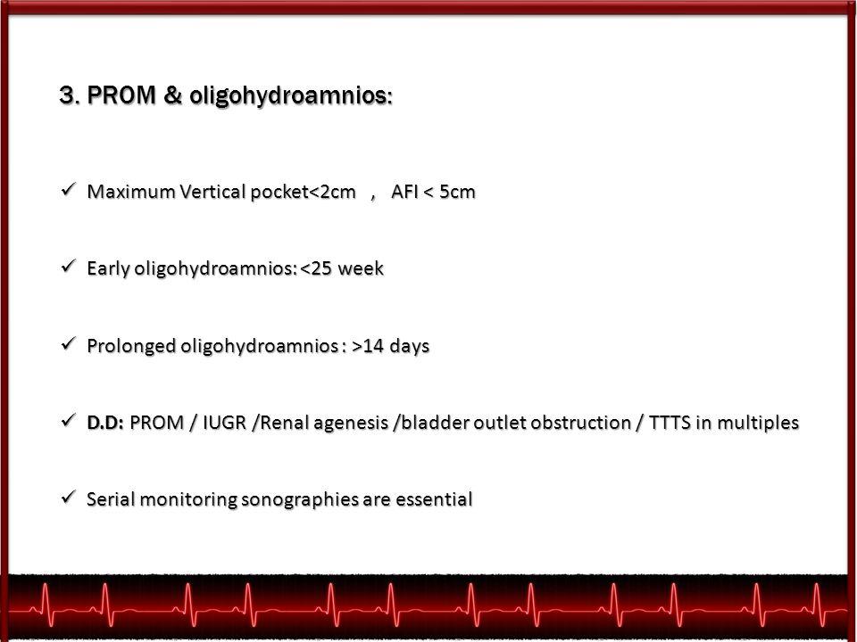 3. PROM & oligohydroamnios: