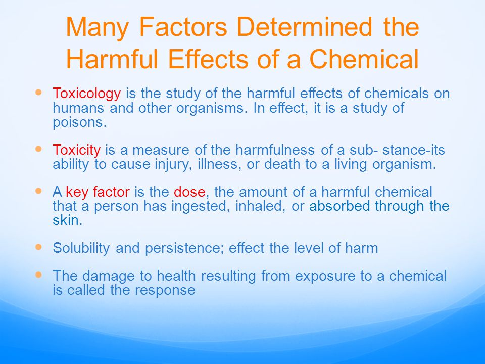 Many Factors Determined the Harmful Effects of a Chemical