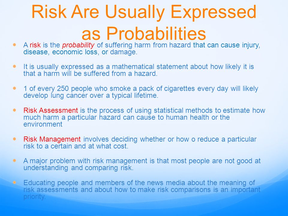 Risk Are Usually Expressed as Probabilities