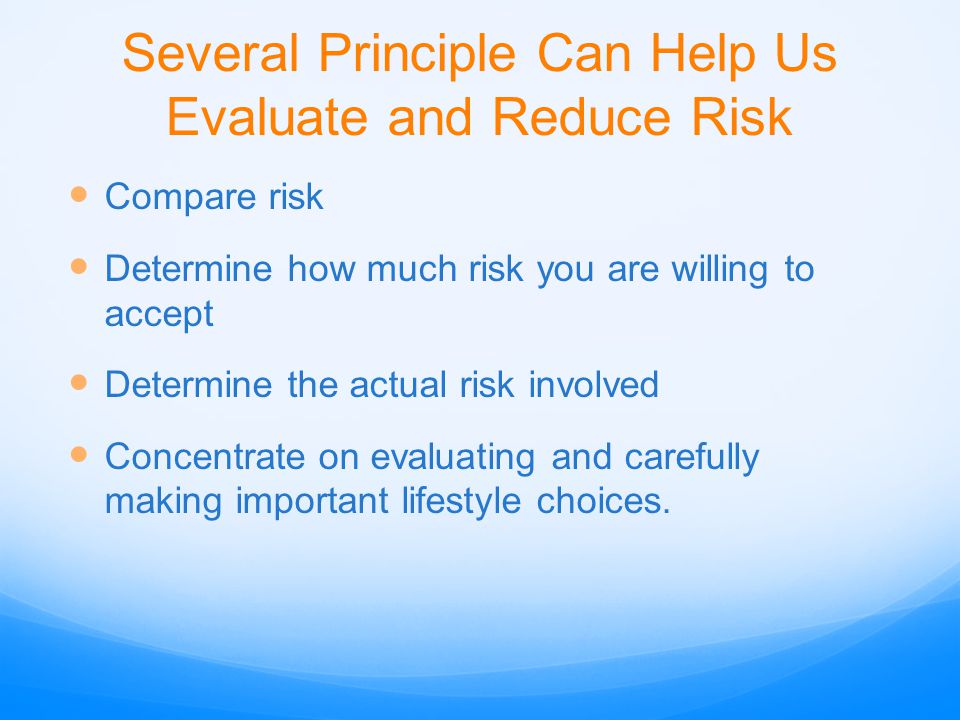 Several Principle Can Help Us Evaluate and Reduce Risk