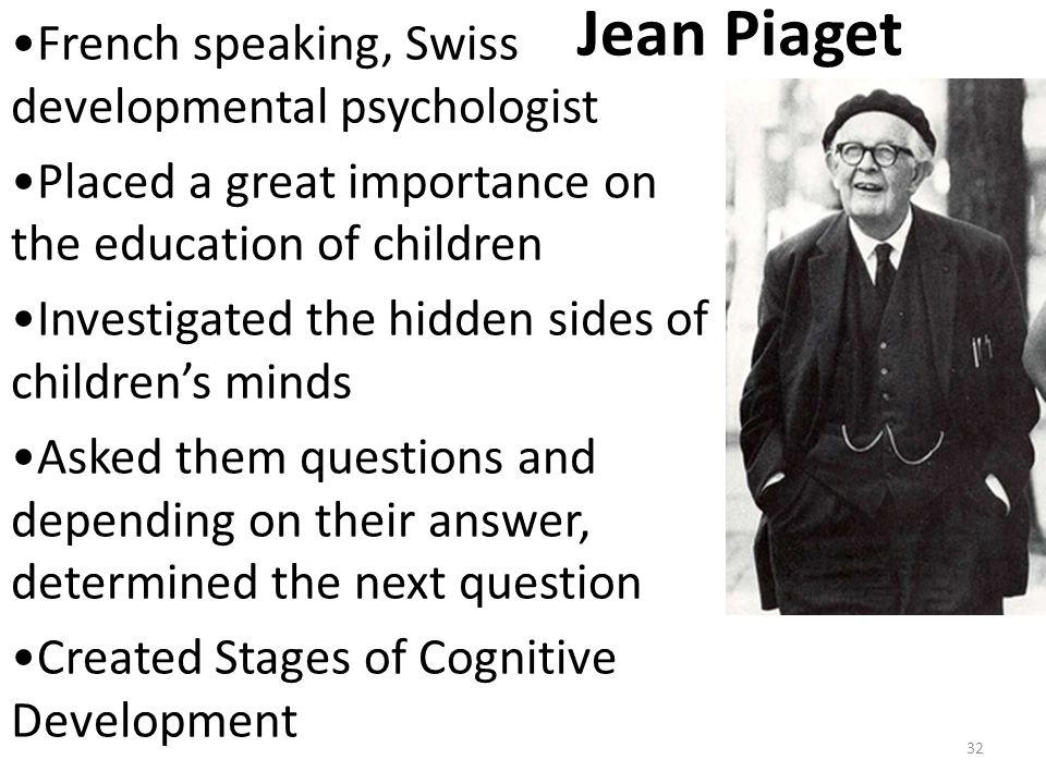 Jean Piaget French speaking, Swiss developmental psychologist