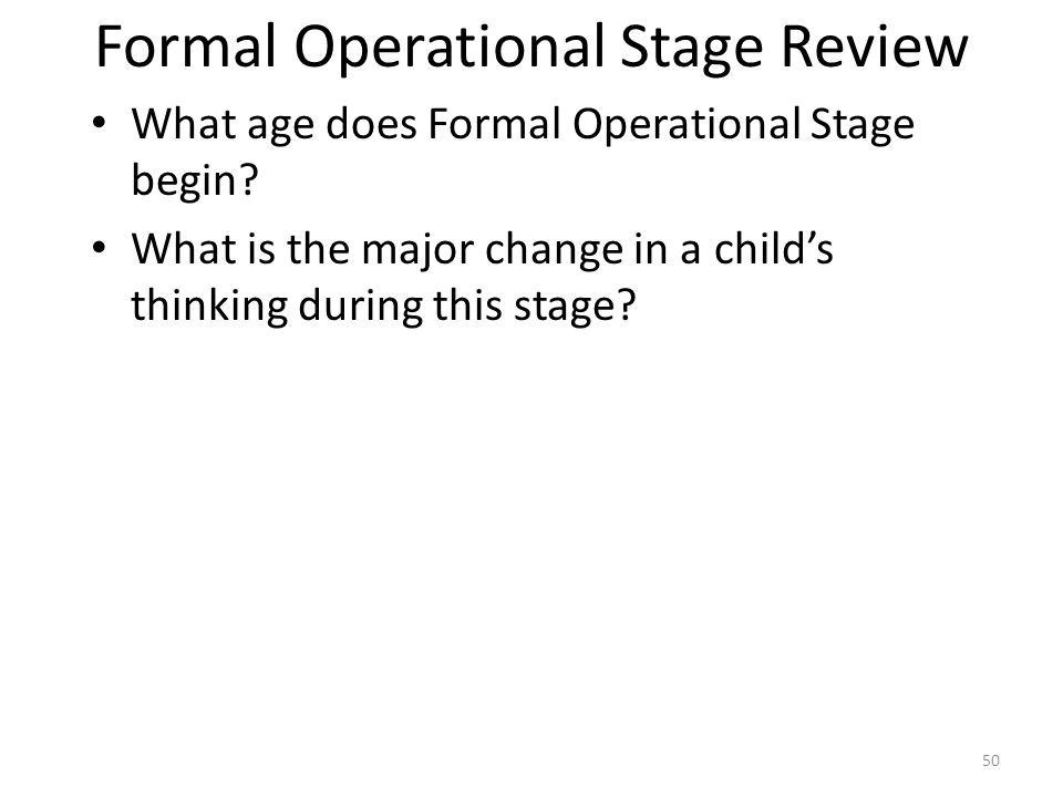 Formal Operational Stage Review