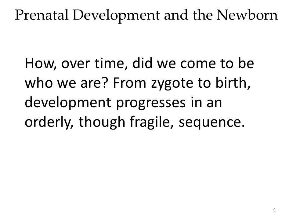 Prenatal Development and the Newborn