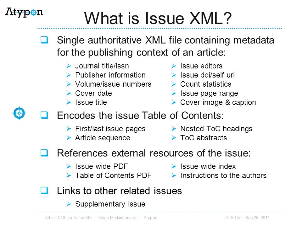What is Issue XML Single authoritative XML file containing metadata for the publishing context of an article:
