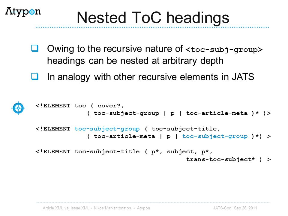 Nested ToC headings Owing to the recursive nature of <toc-subj-group> headings can be nested at arbitrary depth.