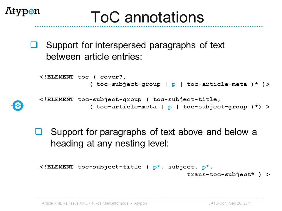 ToC annotations Support for interspersed paragraphs of text between article entries: <!ELEMENT toc ( cover ,