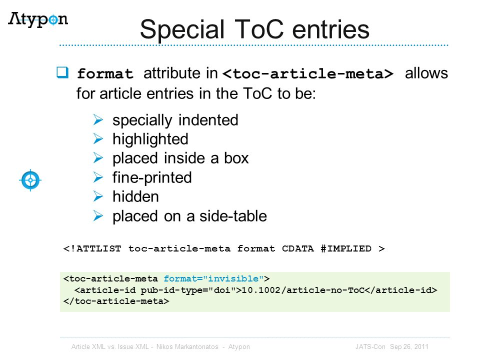Special ToC entries format attribute in <toc-article-meta> allows for article entries in the ToC to be: