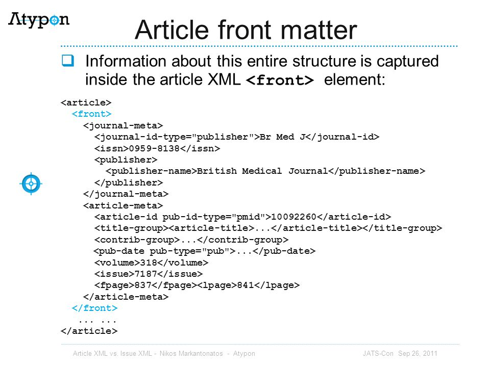 Article front matter Information about this entire structure is captured inside the article XML <front> element: