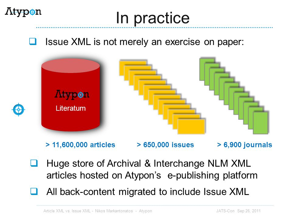 In practice Issue XML is not merely an exercise on paper: