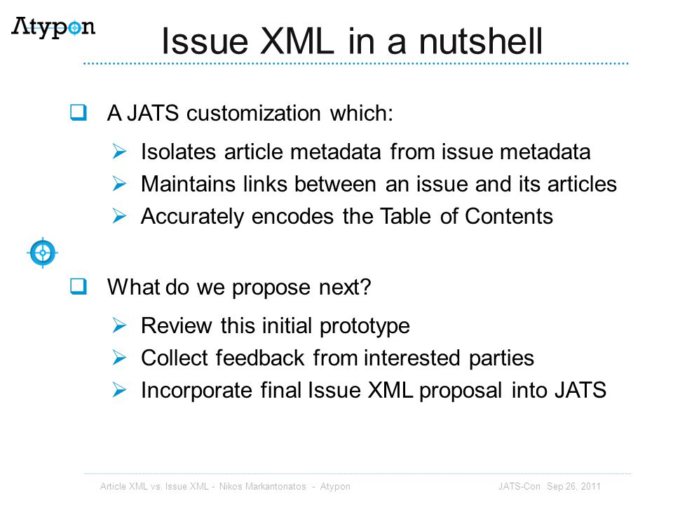 Issue XML in a nutshell A JATS customization which: