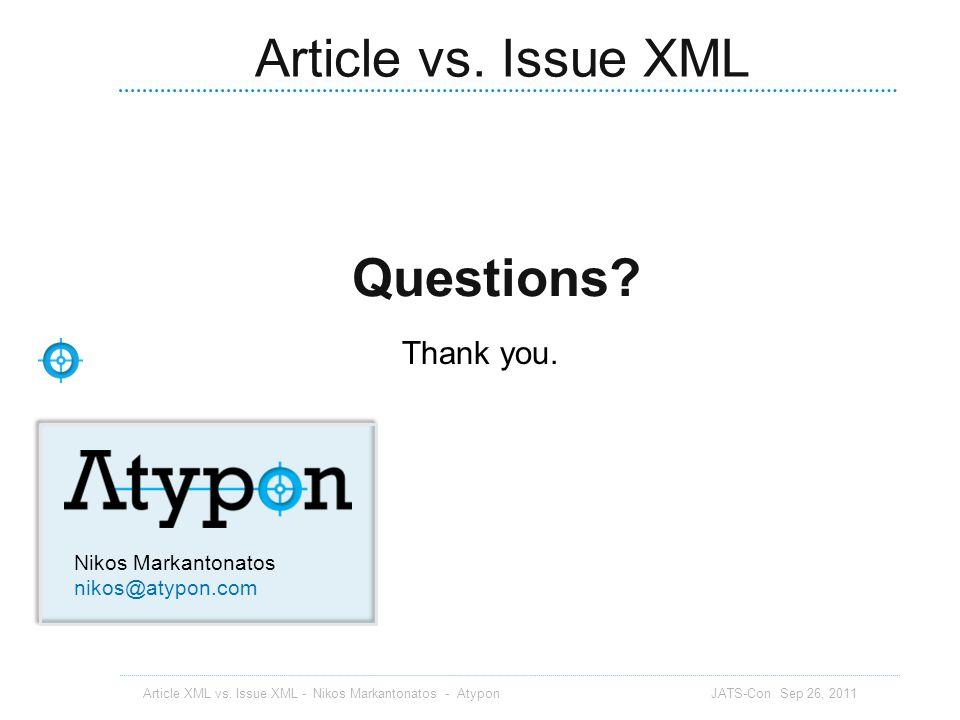Article vs. Issue XML Questions Thank you. Nikos Markantonatos