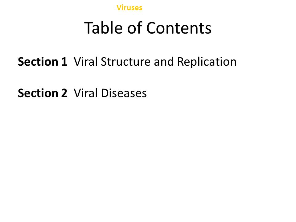 Table of Contents Section 1 Viral Structure and Replication