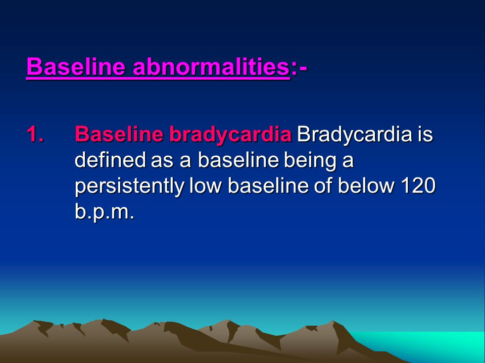 Baseline abnormalities:-