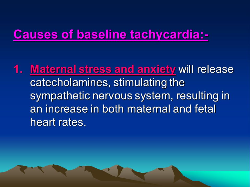 Causes of baseline tachycardia:-