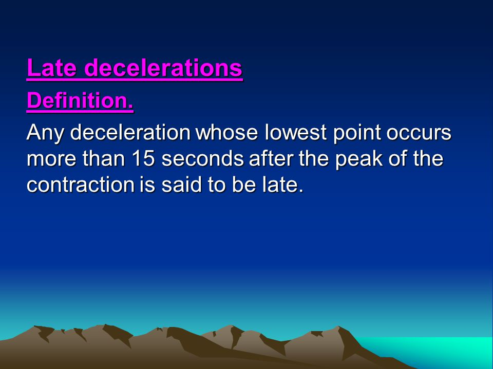 Late decelerations Definition.