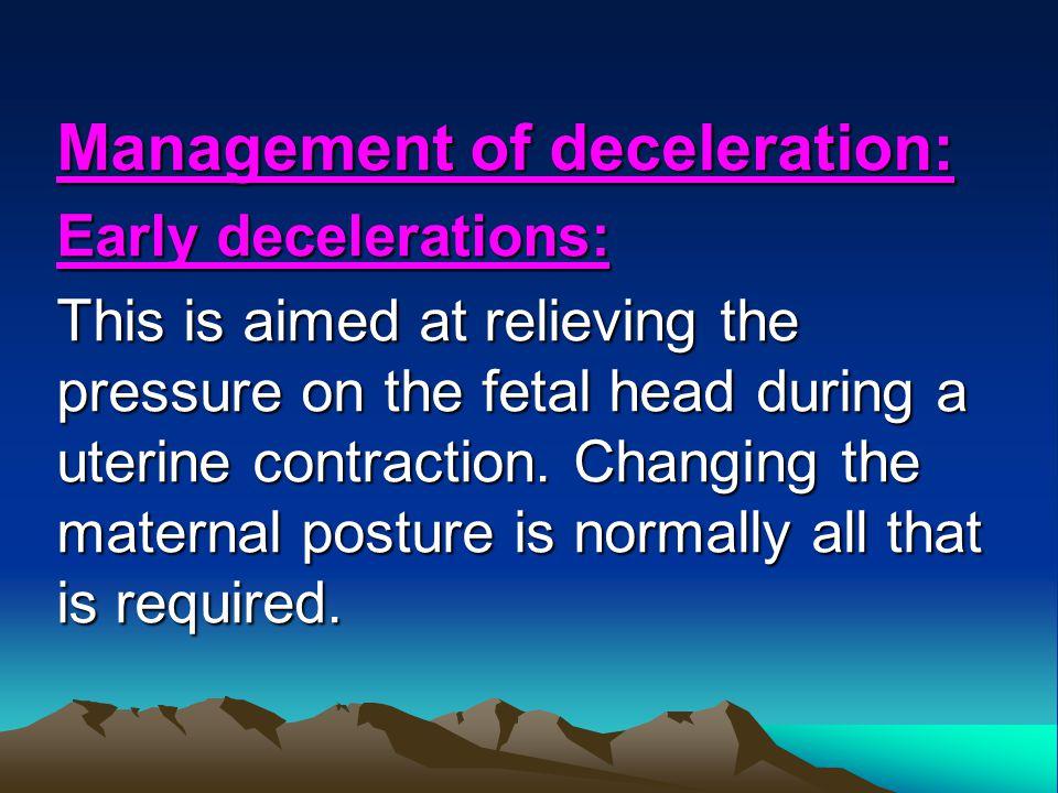Management of deceleration: