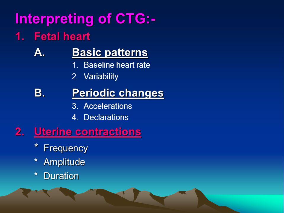 Interpreting of CTG:- B. Periodic changes 1. Fetal heart