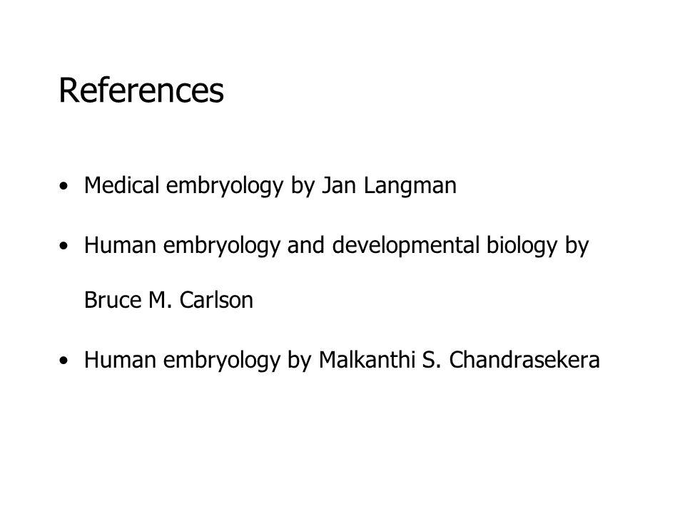 References Medical embryology by Jan Langman