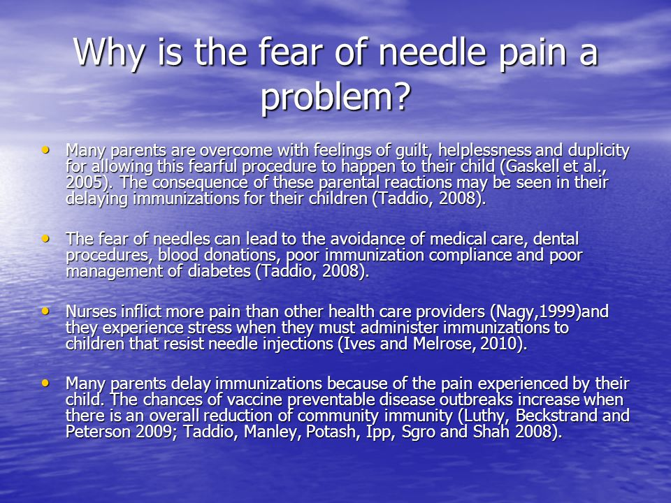 Why is the fear of needle pain a problem