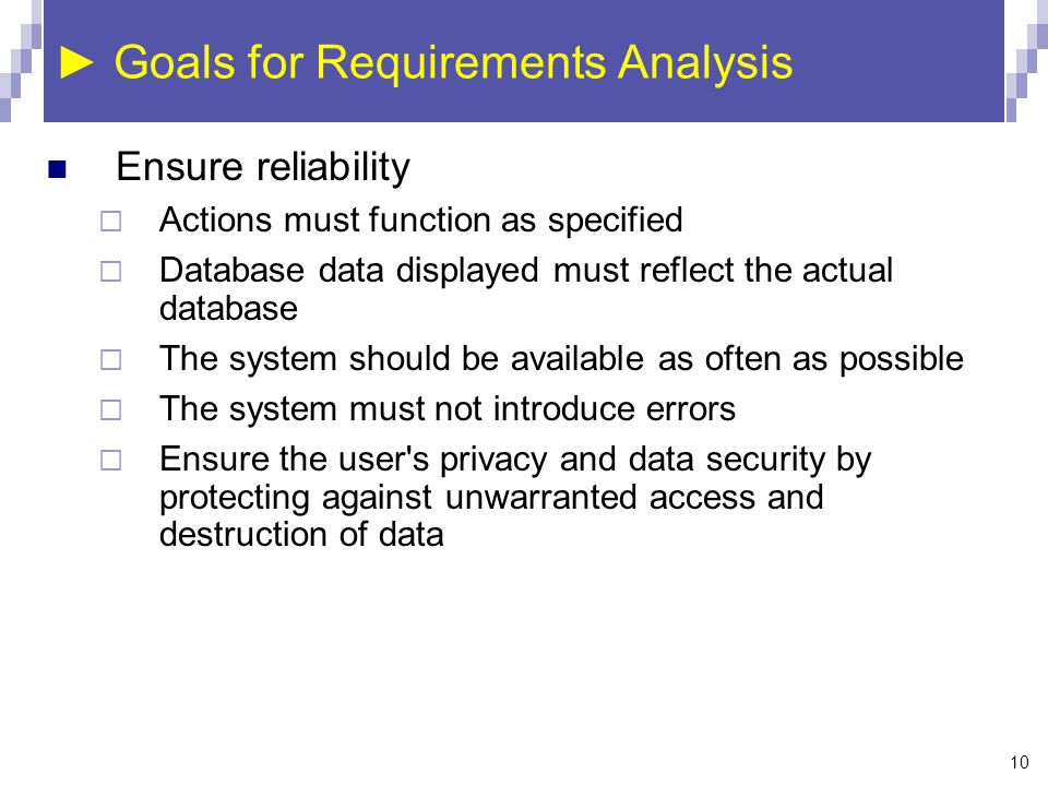 ► Goals for Requirements Analysis