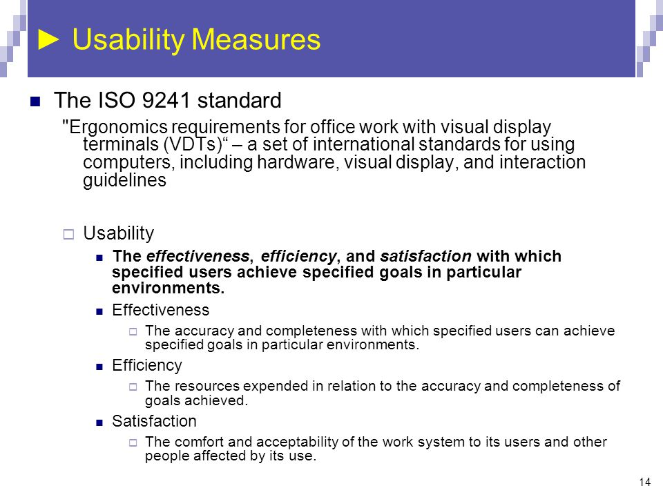 ► Usability Measures The ISO 9241 standard