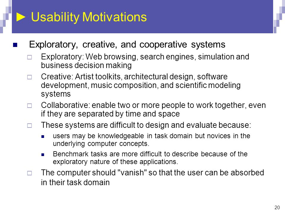 ► Usability Motivations