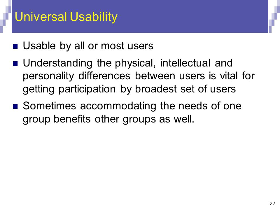 Universal Usability Usable by all or most users